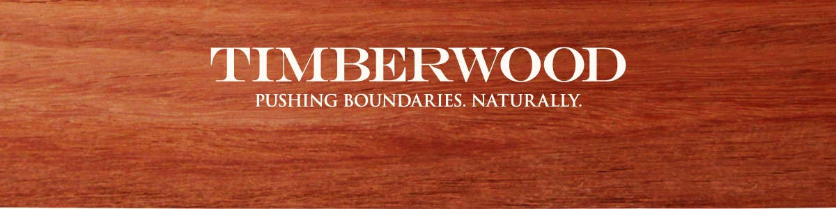 Timberwood. Pushing Boundaries. Naturally.
